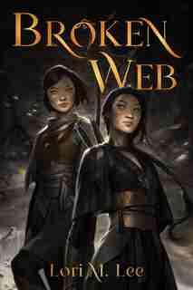Broken Web by Lori Lee
