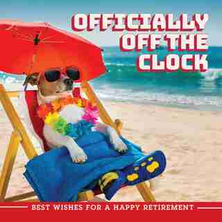 Officially Off The Clock: Best Wishes For A Happy Retirement