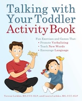 Talking with Your Toddler Activity Book: Fun Exercises and Games That Promote Verbalizing, Teach…