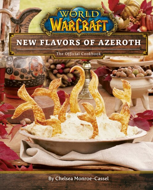 World of Warcraft: New Flavors of Azeroth: The Official Cookbook de Chelsea Monroe-cassel