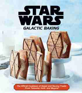 Star Wars: Galactic Baking: The Official Cookbook of Sweet and Savory Treats From Tatooine, Hoth, and Beyond by Insight Editions