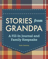 Stories From Grandpa: A Fill-in Journal And Family Keepsake