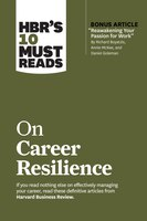 """Hbr's 10 Must Reads On Career Resilience (with Bonus Article """"reawakening Your Passion For Work"""" By…"""