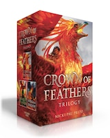 Crown Of Feathers Trilogy: Crown Of Feathers; Heart Of Flames; Wings Of Shadow