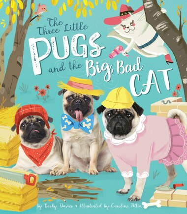 Three Little Pugs And The Big Bad Cat by Becky Davies