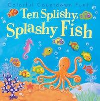 Ten Splishy Splashy Fish