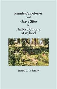 Family Cemeteries and Grave Sites in Harford County, Maryland