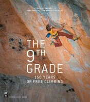 The 9th Grade: 150 Years Of Free Climbing