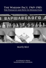 The Warsaw Pact, 1969-1985: The Pinnacle And Path To Dissolution