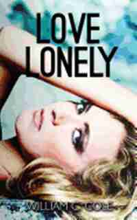 Love Lonely by William C. Cole