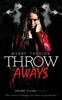 Throwaways by Jenny Thomson