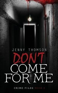 Don't Come For Me by Jenny Thomson