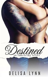 Destined by Delisa Lynn