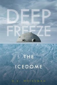 The Icedome #3 by D.s. Weissman