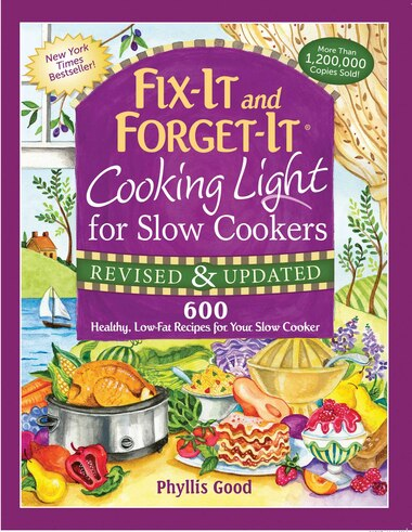 Fix-It and Forget-It Cooking Light for Slow Cookers: 600 Healthy, Low-Fat Recipes for Your Slow Cooker by Phyllis Good