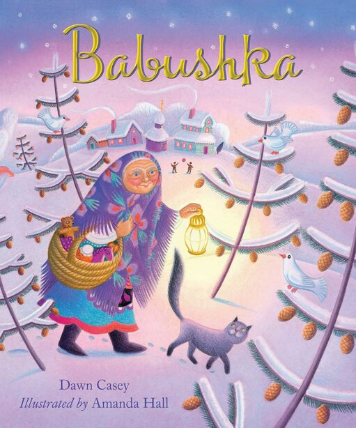 Babushka: A Christmas Tale by Dawn Casey