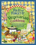 Fix-It and Forget-It Vegetarian Cookbook: 565 Delicious Slow-Cooker, Stove-Top, Oven, and Salad…