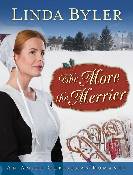 The More The Merrier: An Amish Christmas Romance by Linda Byler