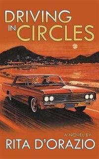 Driving in Circles by Rita D'orazio