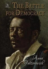 The Battle for Democracy by Anna Faktorovich