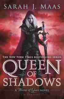 Queen Of Shadows: A Throne Of Glass Novel, #4 by Sarah J. Maas