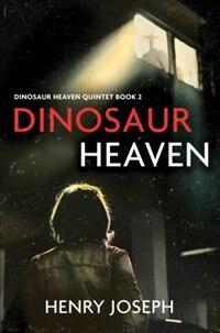Dinosaur Heaven by Henry Joseph