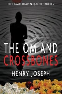 The Om And The Crossbones by Henry Joseph