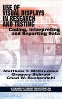 Use of Visual Displays in Research and Testing: Coding, Interpreting, And Reporting Data