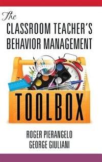 The Classroom Teacher's Behavior Management Toolbox(HC)