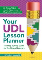 Your Udl Lesson Planner: The Step-by-step Guide For Teaching All Learners