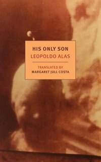 His Only Son: With Dona Berta by Leopoldo Alas