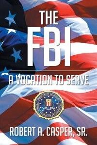 The FBI, a Vocation to Serve