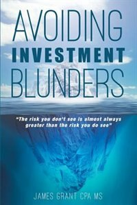 Avoiding Investment Blunders by James Grant CPA MS