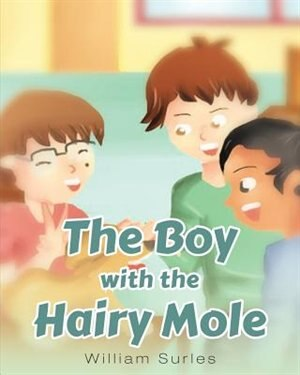 The Boy with the Hairy Mole by William Surles