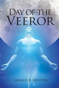 Day of the Veeror by Gerald B. Mentor