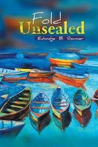 Fold Unsealed by Edwidge B. Roumer