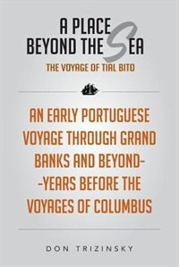 A Place Beyond The Sea The Voyage of Tial Bito by Don Trizinsky