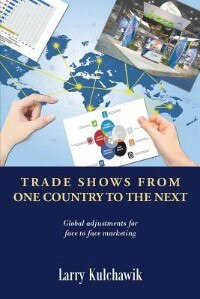 Trade Shows From One Country To The Next by Larry Kulchawik