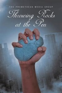 Throwing Rocks at the Pen by The Promethean Media Group
