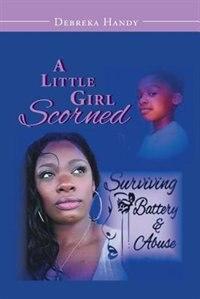 A Little Girl Scorned by Debreka Handy