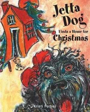 Jetta Dog Finds a Home for Christmas by Kristi Forbes
