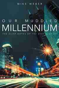 Our Muddled Millennium by Mike Weber