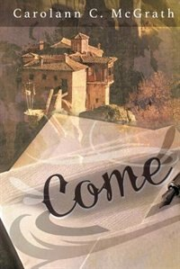 Come by Carolann c McGrath