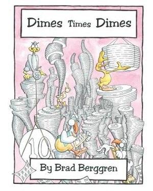 Dimes Times Dimes by Brad Berggren