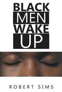 Black Men Wake Up by Robert Sims