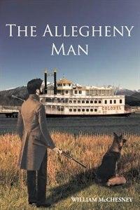 The Allegheny Man by William McChesney