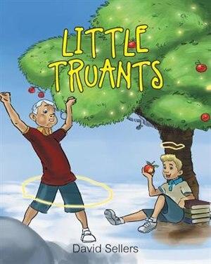 Little Truants by David B. Sellers Sr.