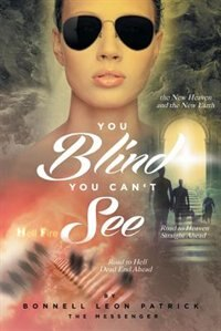 You Blind! You Can't See by Bonnell Leon Patrick