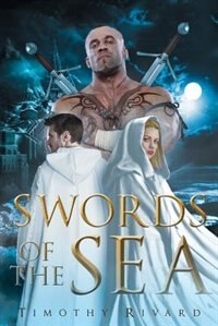 Swords of the Sea by Timothy Rivard