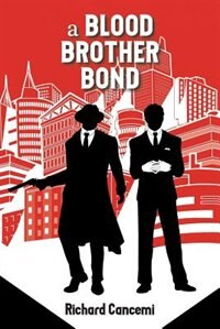 A Blood Brother Bond by Richard J Cancemi